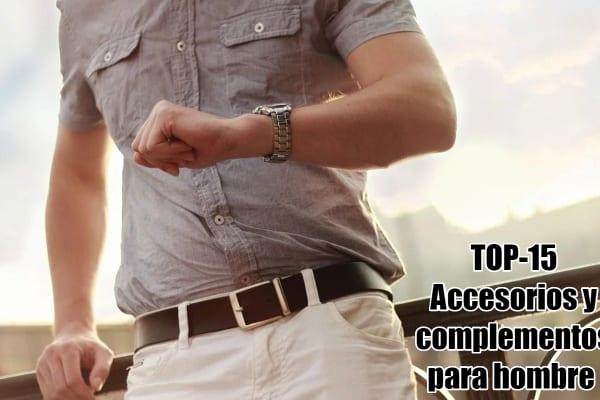 TOP-15 accesorios y complementos para hombre